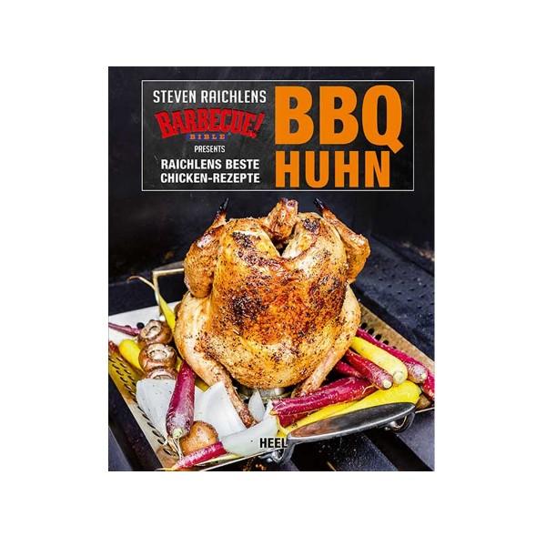BBQ Huhn - Steven Raichlens - Heel Verlag