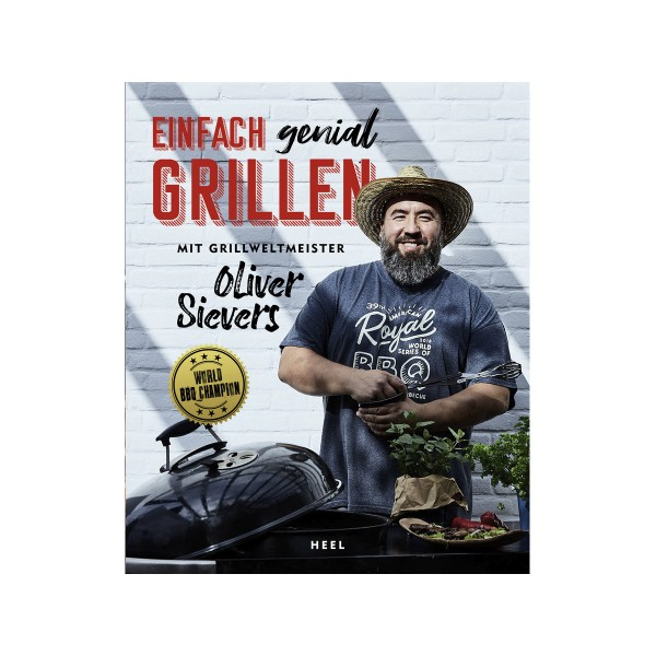 Einfach genial Grillen - Oliver Sievers - Heel Verlag
