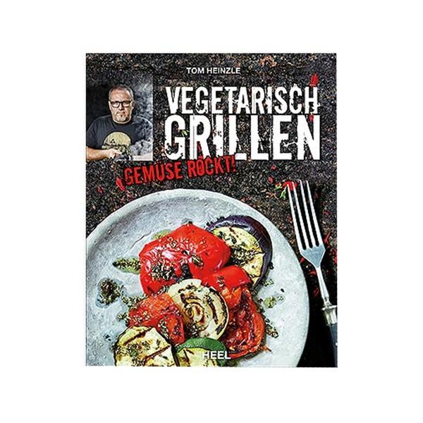 Vegetarisch Grillen - Tom Heinzle - Heel Verlag