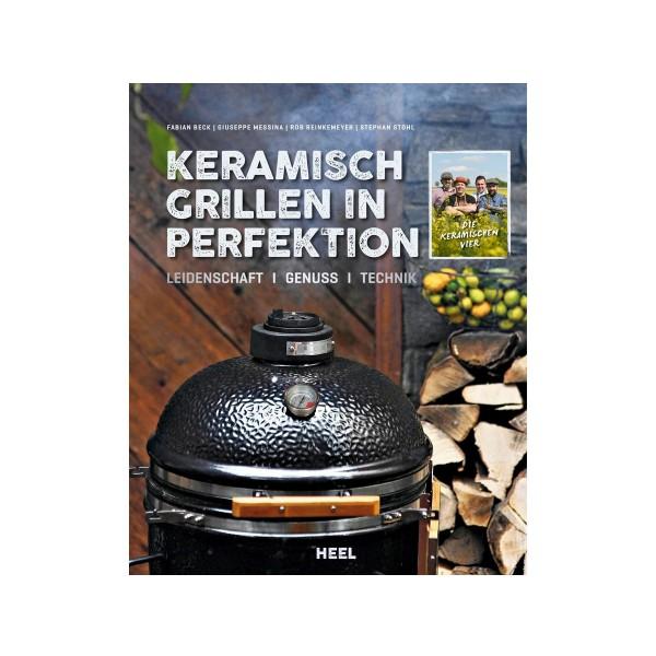 Keramisch Grillen in Perfektion - Heel Verlag