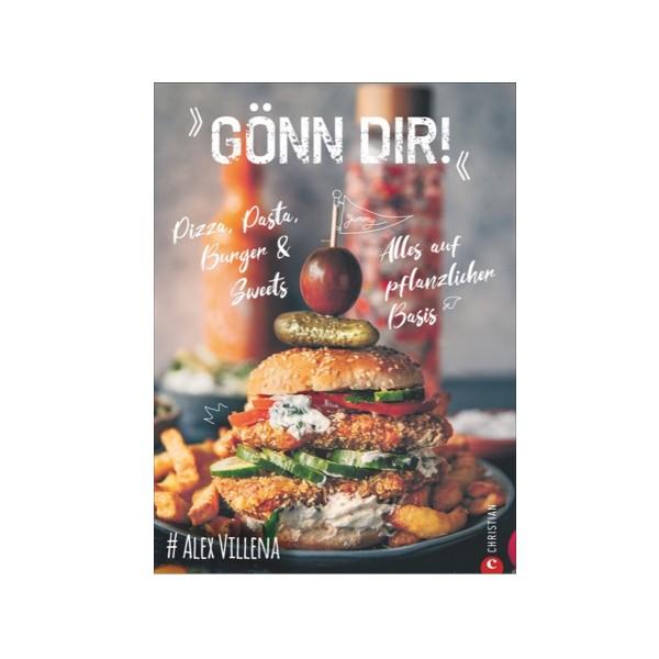 Gönn Dir! - Veggie Pizza, Pasta, Burger & Sweets - Alexander Villena - Christian Verlag