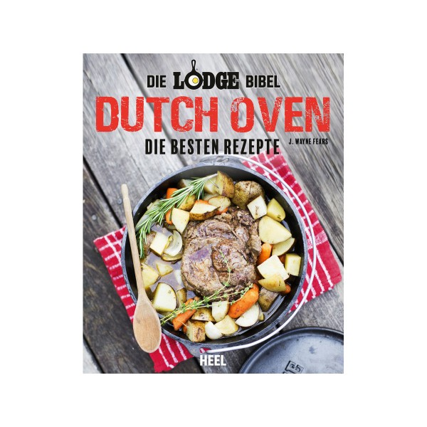 """Die Lodge Bibel """"DUTCH OVEN"""" Rezepte - J.Wayne Fears - Heel Verlag"""