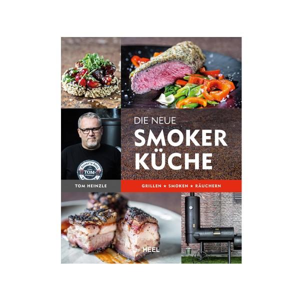 Die Neue Smoker Küche - Grillen, Smoken, Räuchern - Tom Heinzle - Heel Verlag